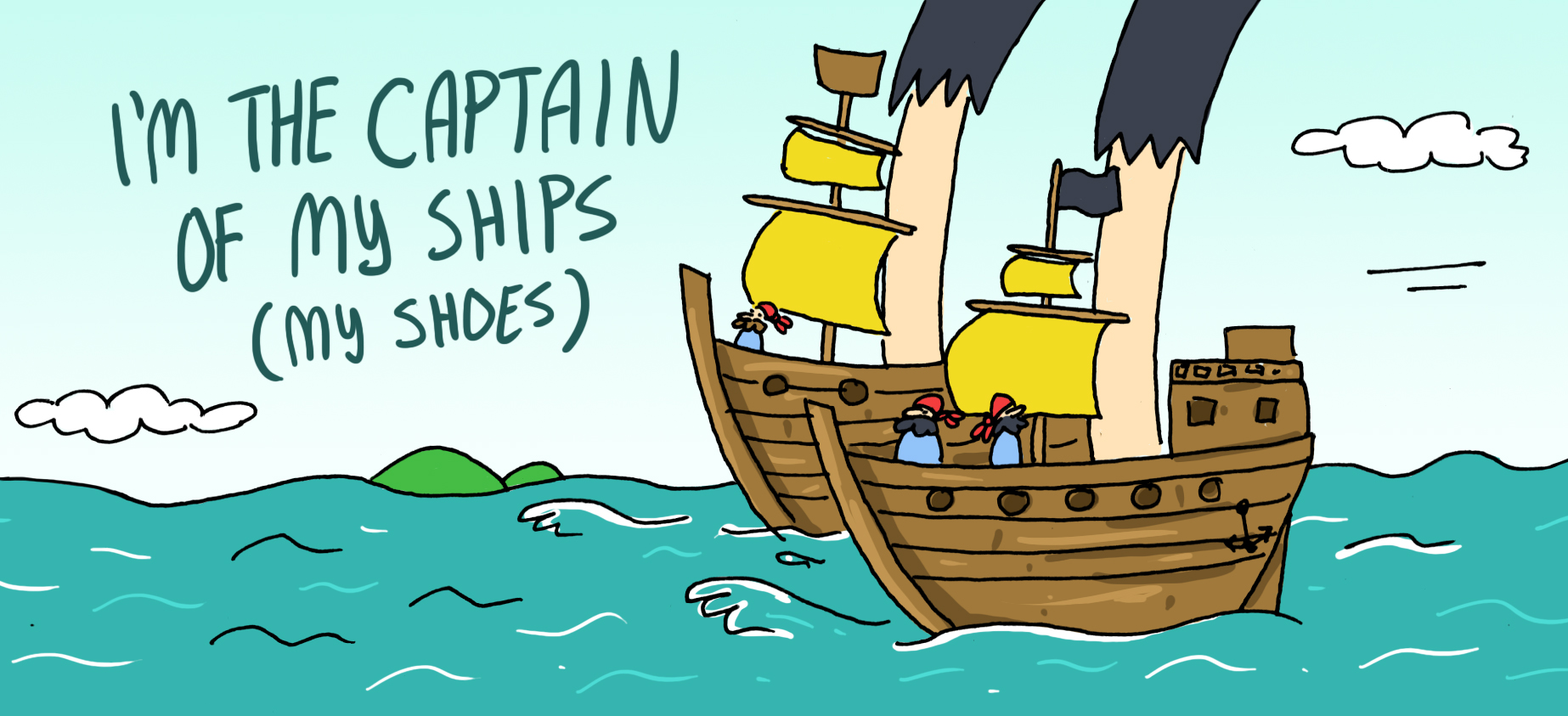 I'm the Captain of My Ships (My Shoes)